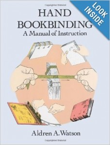 5 Great How-To Books about Bookbinding: Hand Bookbinding: A Manual of Instruction by Aldren A. Watson