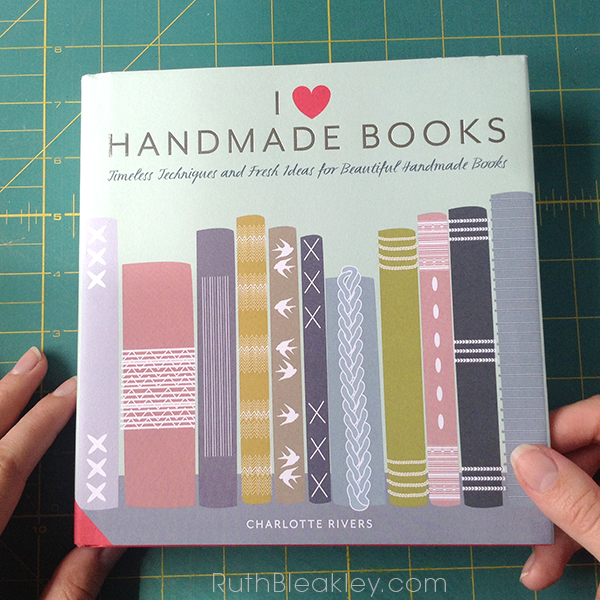 Ruth Bleakley in I Love Handmade Books by Charlotte Rivers